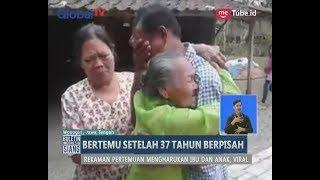 Sedih! Pertemuan Haru Antara Anak & Ibu Setelah 37 Tahun Tidak Pernah Bertemu - BIS 07/09
