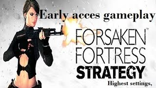 Forsaken Fortress Strategy(EA): Survival gameplay(Highest settings, no commentary)