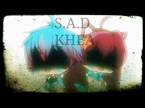 S.A.D (ORIGINAL) (KHEA) Gacha Life