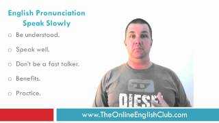 English Pronunciation - Speak Slowly