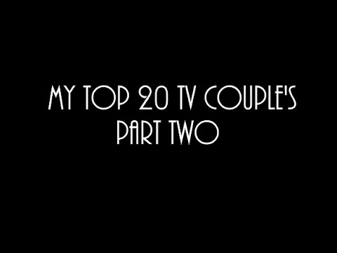 My Top 20 TV Couple's PART TWO