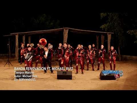 Banda Renovacion Ft. Michael Ruiz - Tiempos Manzos (En Vivo 2018)