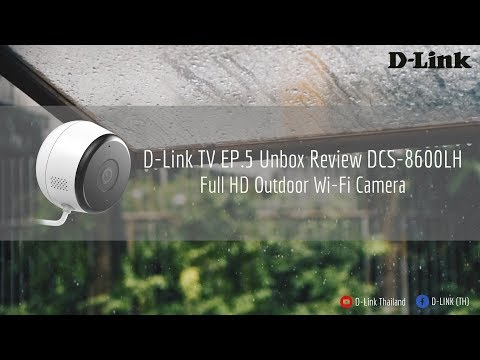 D-Link TV EP.5 Unbox Review DCS-8600LH Full HD Outdoor Wi-Fi Camera
