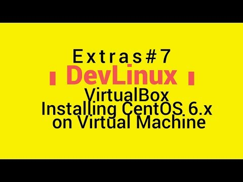Extras# 7 - VirtualBox: Installing CentOS 6.x on a Virtual Machine (VM)