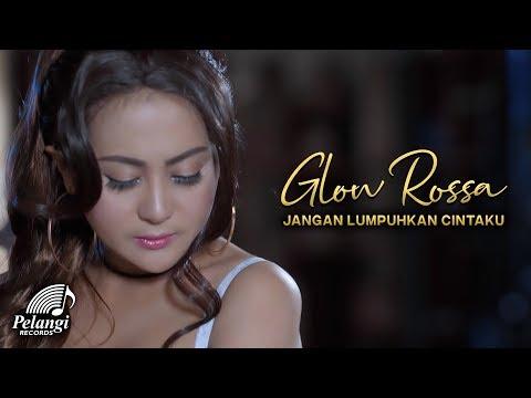 Download Glow Rossa - Jangan Lumpuhkan Cintaku    Mp4 baru