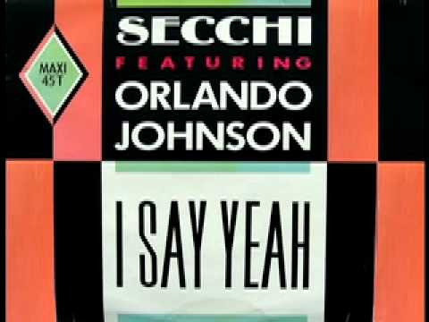 Secchi feat. Orlando Johnson - I Say Yeah