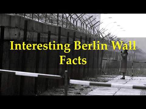 Interesting Berlin Wall Facts