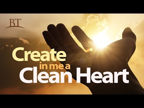 Beyond Today -- Create in Me a Clean Heart