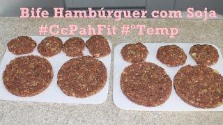 Bife de Hambúrguer com Soja #CcPahFit #5ºTemp