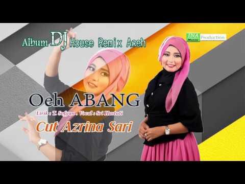Oeh Abang - Cut Azrina Sari  Album DJ House Remix Aceh