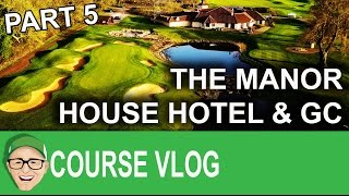 The Manor House Hotel & Golf Club Part 5