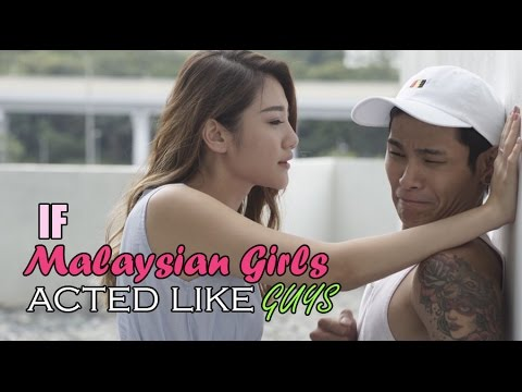 If Malaysian Girls Acted Like Guys YouTube - Like guys acted like girls instagram
