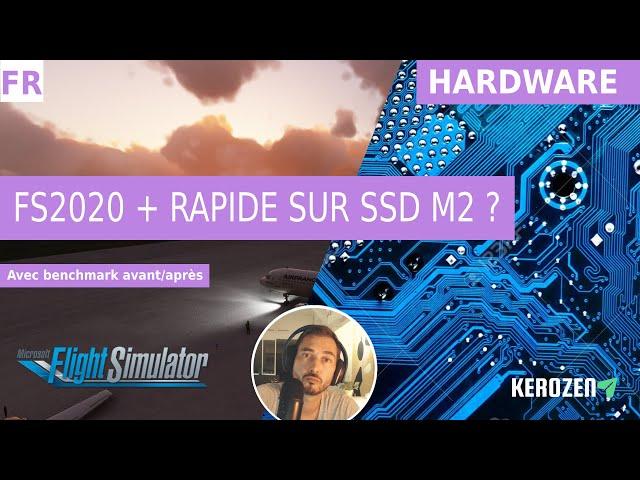 FS 2020 PLUS RAPIDE SUR SSD M2 ? LE BENCHMARK !