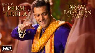 Prem Leela Video Song | Prem Ratan Dhan Payo | Salman Khan, Sonam Kapoor | Diwali 2015