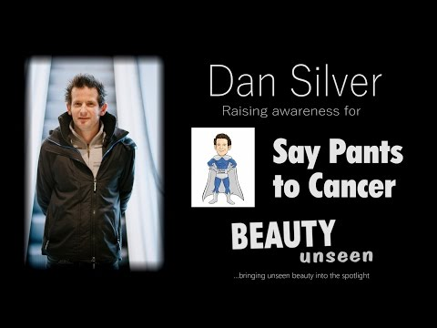 Dan Silver Interview for Beauty Unseen: Say Pants To Cancer!