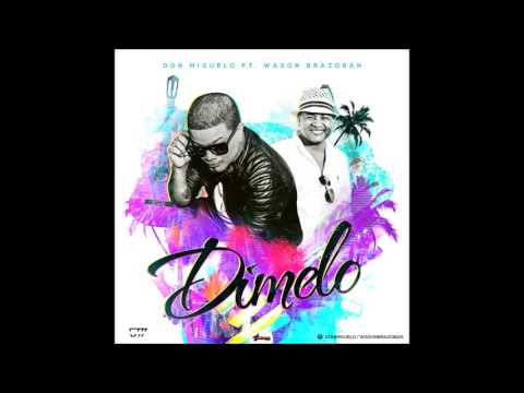 Don Miguelo Ft Wason Brazoban - Dimelo (Audio Oficial)