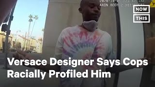 Versace Designer Salehe Bembury Says Police Racially Profiled Him | NowThis