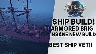 Atlas: NEW SHIP BUILD!! Armored War Brigantine Design!! BEST Build In Game??!? Insane New Build!