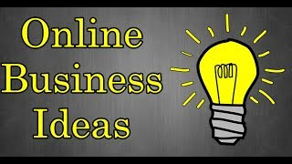 Online Business Ideas For Beginners - 6 GREAT Opportunities