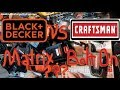 Craftsman Bolt On vs Black & Decker Matrix 20 volt comparison???