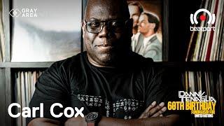 Carl Cox DJ set - Danny Tenaglia's 60th Birthday | @Beatport Live