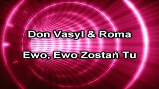 Don Vasyl & Roma - Ewo, Ewo Zostań Tu