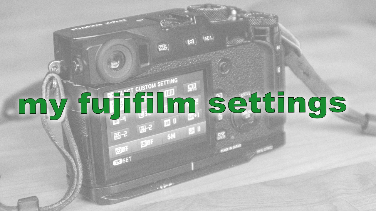 My Fujifilm Film Simulation Settings