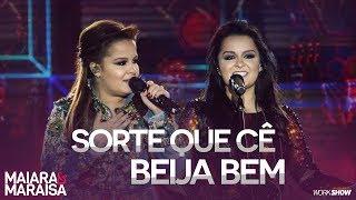 Maiara e Maraisa – Sorte Que Cê Beija Bem - DVD Ao Vivo Em Campo Grande thumbnail