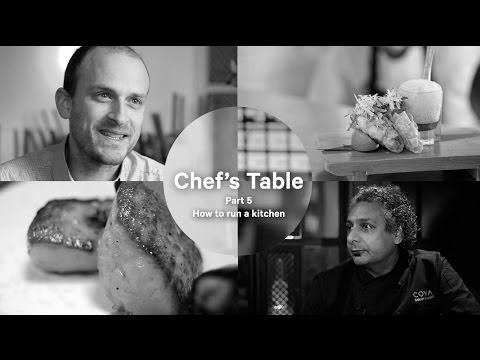 Chef's Table Part 5: Running a Kitchen