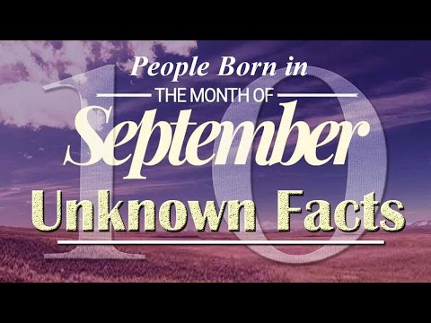 10 Unknown Facts about People Born in September | Do You Know?