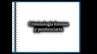 Criminología Forense y Penitenciaria
