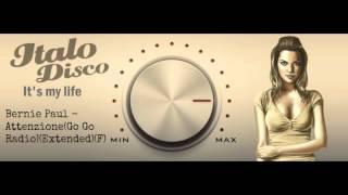 Bernie Paul - Attenzione (Go Go Radio)(Extended) (F)