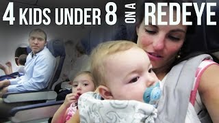 4 KIDS UNDER 8 ON A RED EYE?!