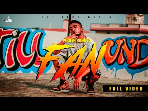 FAN (Official Video) - Pinder Sahota ft A Dust | S Kay | Lil