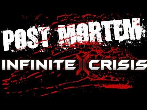 POST-MORTEM #3 : Infinite Crisis