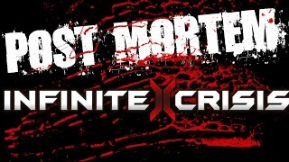 POST-MORTEM #3 : Infinite Crisis