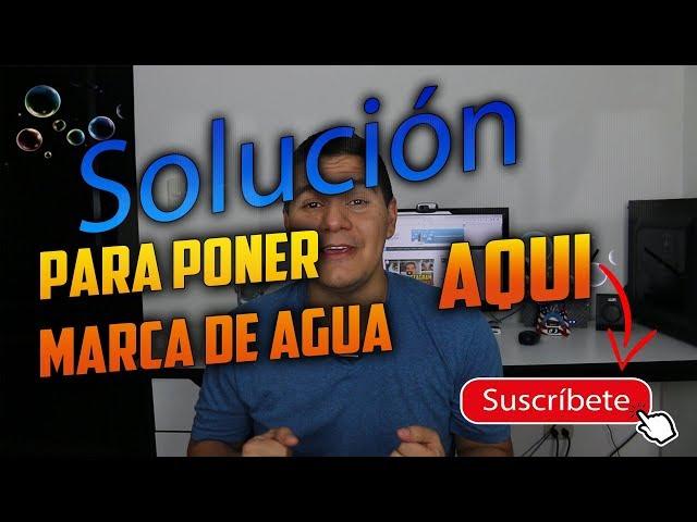 Solucionar problema de marca de agua en YouTube
