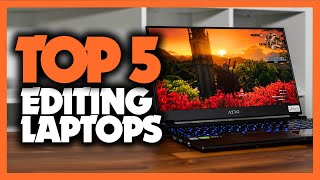 Best Video Editing Laptops in 2021 - Which Is The Best For Video Editing?