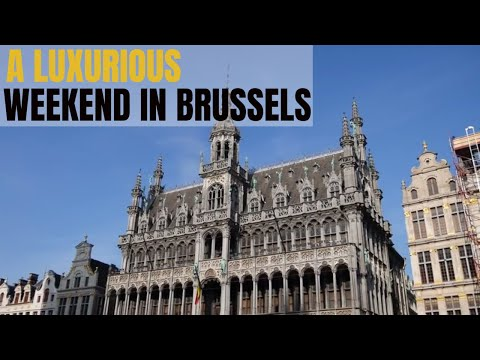 A Luxurious Brussels Weekend - Get the Most From Your Trip