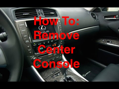 2008 lexus is250 fuse box how to remove    lexus       is 250    350 f center console and  how to remove    lexus       is 250    350 f center console and