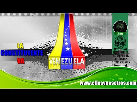 #Venezuela ¡La Constituyente, va!