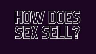Case Study - Marketing & Sex Appeal