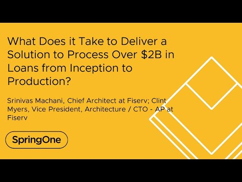 What Does it Take to Deliver a Solution to Process Over $2B in Loans from Inception to Production?