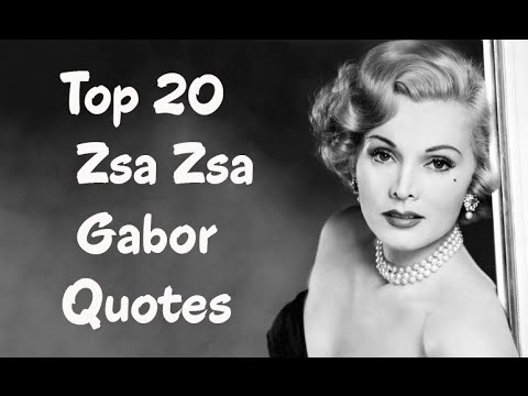 Zsa Zsa Gabor Quotes Gorgeous Top 20 Zsa Zsa Gabor Quotes Author Of One Lifetime Is Not Enough