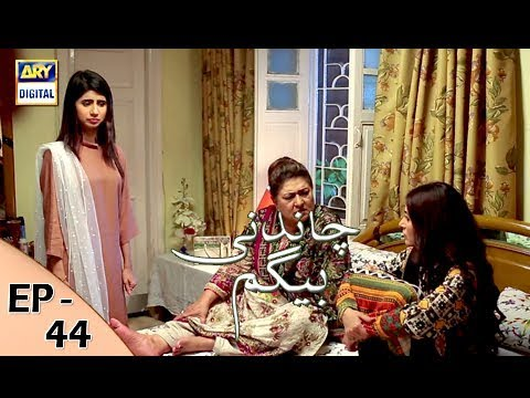 Chandni Begum - Episode 44 - 4th December 2017 - ARY Digital Drama