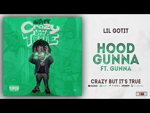 Lil Gotit - Hood Gunna Ft. Gunna (Crazy But It's True) Mp3