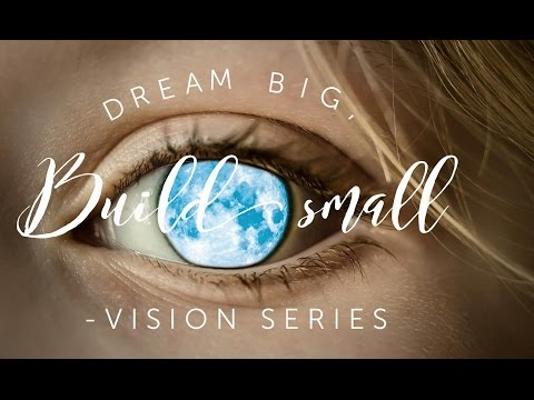 #36 Dream Big - Build Small: Vitality of Vision