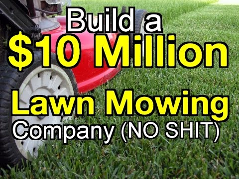 How to build a 10 million lawn mowing company pricing for Lawn care companies