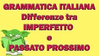 144. Grammatica italiana - Differenze tra IMPERFETTO e PASSATO PROSSIMO