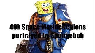 Download Video 40k Space Marine Legions Portrayed by Spongebob MP3 3GP MP4